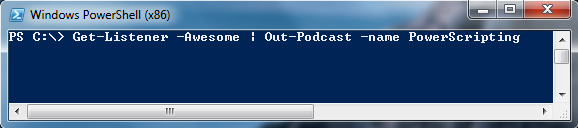 Get-Listener -Awesome | Out-Podcast -name PowerScripting